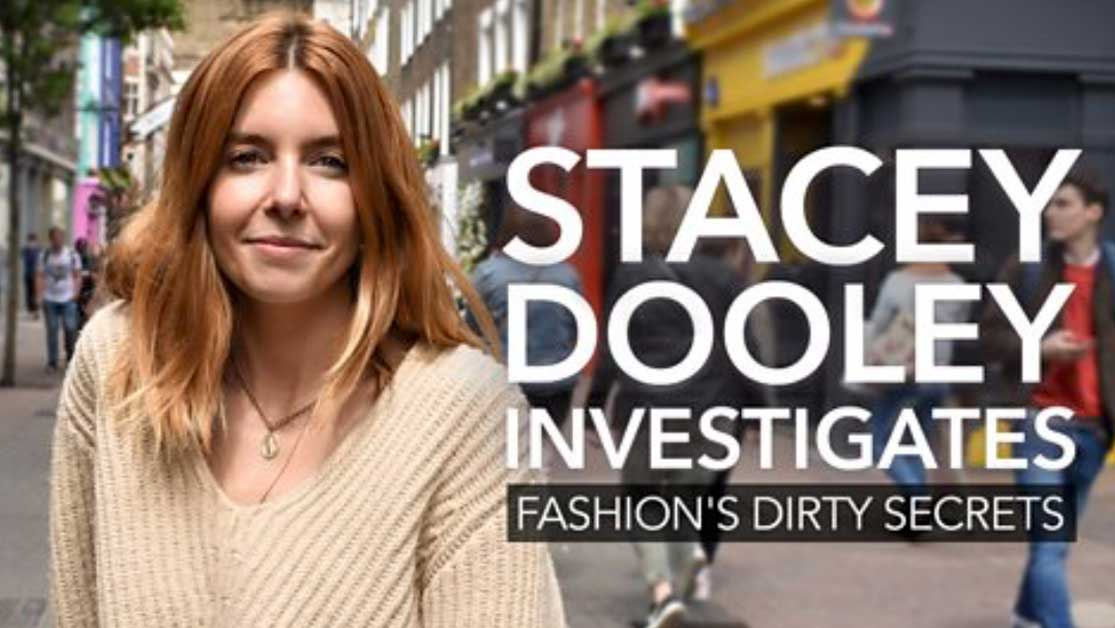 STACEY DOOLEY investigates fashions dirty secrets bbc uk documentary eco lookbook