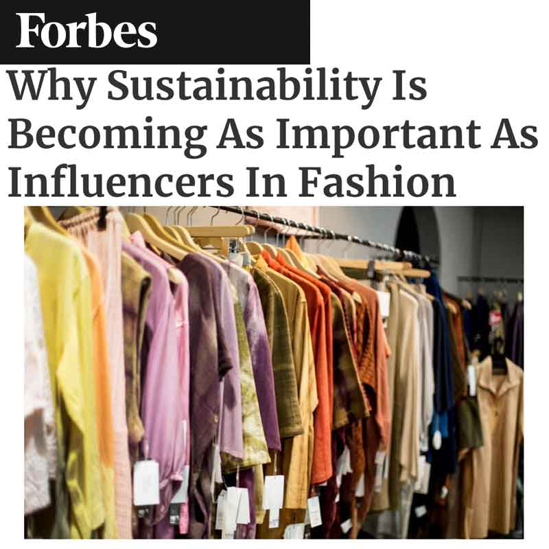Forbes Why Sustainability is Becoming as Important as Influencers in Fashion