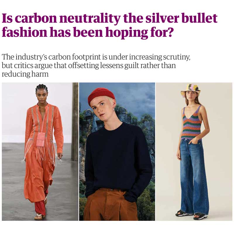 Is carbon neutrality the silver bullet fashion has been hoping for? The Guardian