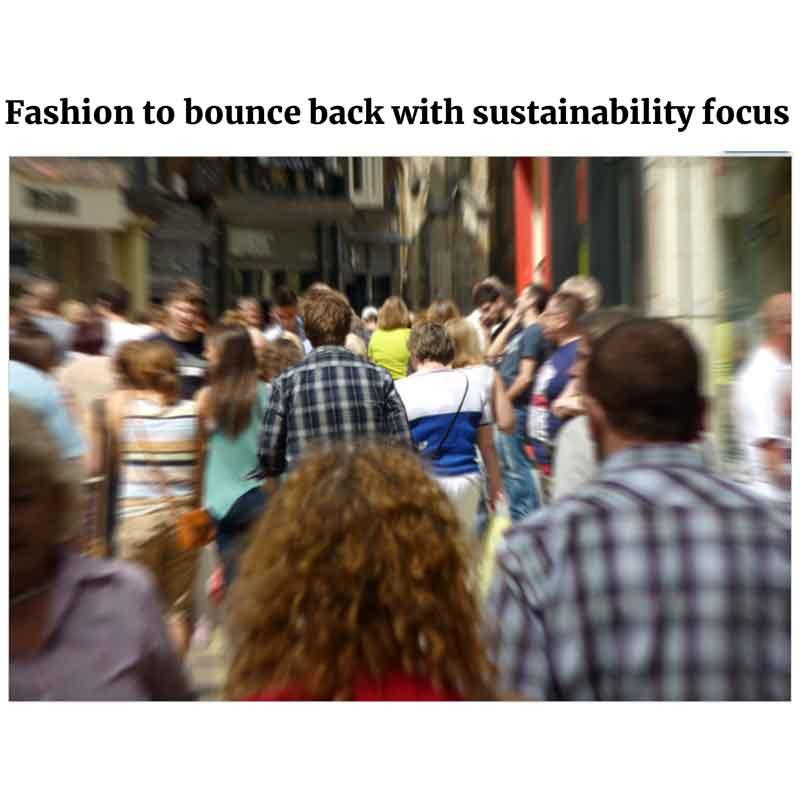Fashion to bounce back with sustainability focus | EcoTextile News