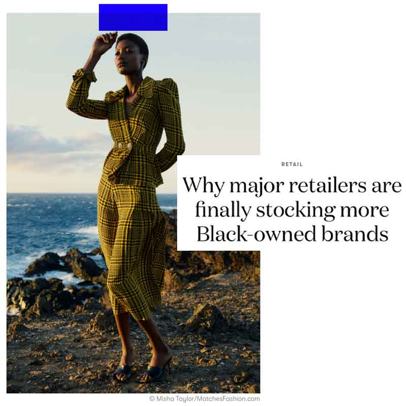 Why major retailers are finally stocking more Black-owned brands | Vogue Business